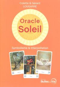 L'oracle Soleil : symbolisme, interprétation et méthodes de tirages de l'oracle Soleil