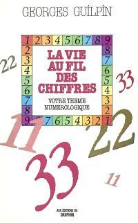 La vie au fil des chiffres : votre thème numérologique