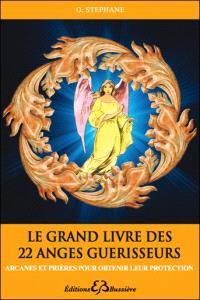 Le grand livre des 22 anges guérisseurs : arcanes et prières pour obtenir leur protection