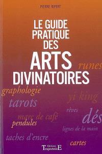 Le guide pratique des arts divinatoires