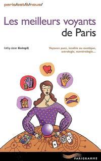 Les meilleurs voyants de Paris : voyance pure, insolite ou exotique, astrologie, numérologie...