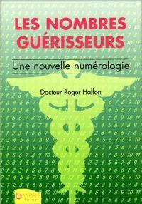 Les nombres guérisseurs : une nouvelle numérologie