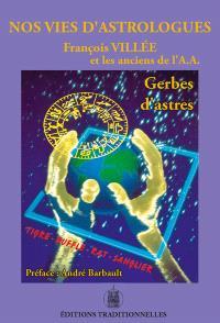 Nos vies d'astrologues : gerbes d'astres