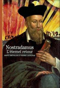 Nostradamus, l'éternel retour