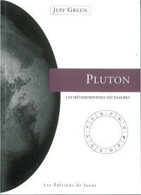 Pluton : les métamorphoses nécessaires