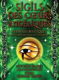 Sigils des coeurs angéliques  : symboles mystiques provenant des anges de l'Atlantide : cartes