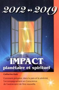 2012-2019, impact planétaire et spirituel