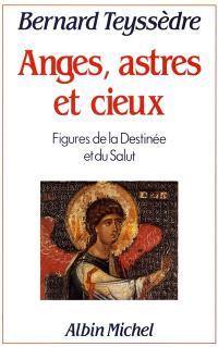 Anges, astres et cieux : figures de la destinée et du salut