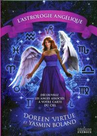 Astrologie angélique : découvrez les anges qui sont associés à votre carte du ciel