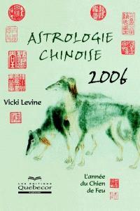 Astrologie chinoise 2006  : l' année du chien de feu
