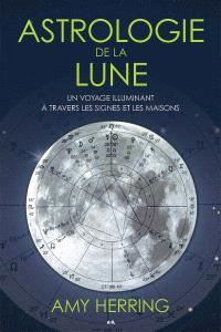 Astrologie de la Lune  : un voyage illuminant à travers les signes et les maisons