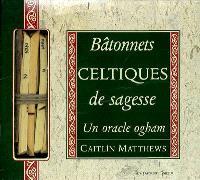 Bâtonnets celtiques de sagesse : un oracle ogham