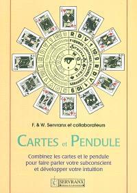 Cartes et pendule : combinez cartes et pendule pour faire parler le subconscient et développer l'intuition