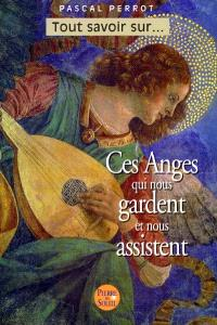 Ces anges qui nous gardent et nous assistent