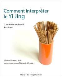 Comment interpréter le yi jing : 3 méthodes expliquées pas à pas
