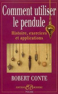 Comment utiliser le pendule : histoire, exercices et explications