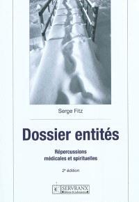 Dossier entités : répercussions médicales et spirituelles : recueil de rituels opératifs pour libérer les âmes en transition