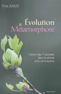 Evolution et métamorphose : l'action des 7 planètes dans la plante et la vie humaine