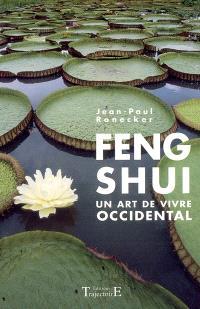 Feng shui : un art de vivre occidental
