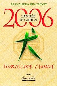 Horoscope chinois 2006  : l' année du chien