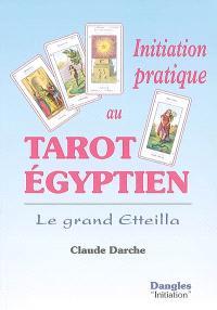 Initiation pratique au tarot égyptien : le grand Etteilla