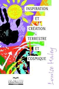 Inspiration et création terrestre et cosmique