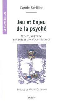 Jeu et enjeu de la psyché : pensée jungienne, alchimie et archétypes du tarot