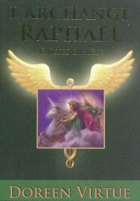 L'archange Raphaël : cartes oracle : guide d'accompagnement