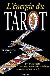 L'énergie du tarot : un incroyable support pour une meilleure harmonisation de soi