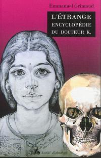 L'étrange encyclopédie du docteur K. : portraits et horoscopes d'un astrologue indien