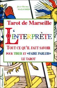 L'interprète : Tarot de Marseille : arcanes majeurs et mineurs