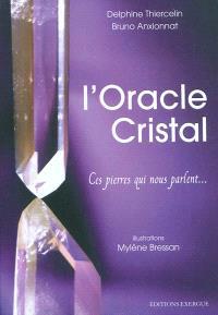 L'oracle cristal : ces pierres qui nous parlent...