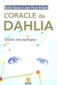 L'oracle de Dahlia : l'oracle des épingles : traité d'acutomancie