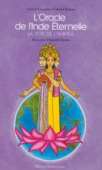 L'oracle de l'Inde éternelle : la voie de l'Ahimsa