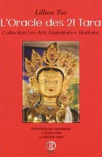 L'oracle des 21 Tara : divination Mo transmise à Atisha par la déesse Tara