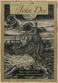 L'oracle du Dr John Dee : magie et sagesse de l'un des plus grands visionnaires du monde