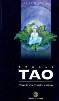 L'oracle tao : l'oracle des transformations