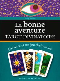 La bonne aventure : tarot divinatoire : un livre et un jeu divinatoire