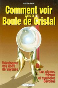 La boule de cristal révèle votre avenir