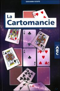 La cartomancie : amour, argent, bonheur, passion, réussite