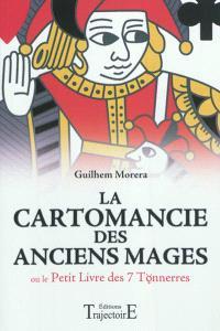 La cartomancie des anciens mages ou Le petit livre des 7 tonnerres
