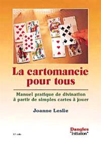 La cartomancie pour tous : manuel pratique de divination à partir de simples cartes à jouer