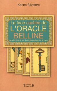 La face cachée de l'Oracle Belline : l'oracle miroir de soi, les clefs secrètes des 52 cartes