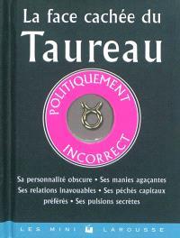 La face cachée du Taureau : politiquement incorrect