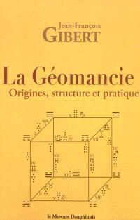 La géomancie : origines, structure et pratique