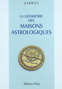 La géométrie des maisons astrologiques