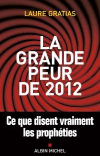 La grande peur de 2012 : ce que disent vraiment les prophéties