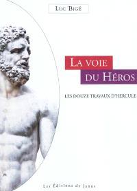 La voie du héros : les douze travaux d'Hercule