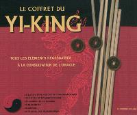 Le coffret du yi-king : tous les éléments nécessaires à la consultation de l'oracle