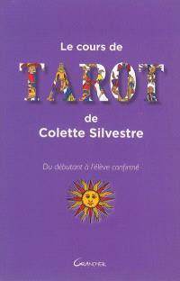 Le cours de tarot de Colette Silvestre : du débutant à l'élève confirmé